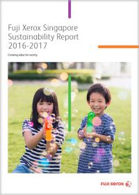 Fuji Xerox Singapore Sustainability Report 2016 - 2017
